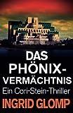 Das Phönix-Vermächtnis: Ein Cori-Stein-Thriller