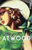 Katzenauge: Roman - Margaret Atwood