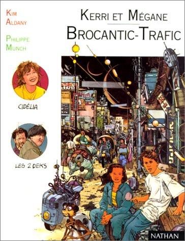 Kerri et Mégane, Tome 3 : Brocantic-trafic