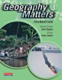Geography Matters 3 Foundation Pupil Book