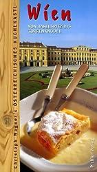 Wien: Von Tafelspitz Bis Topfenknodel: Das Osterreichische Kuchlkastl
