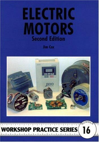 Electric Motors (Workshop Practice) by Jim Cox (2007-01-11)