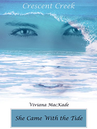 She Came With The Tide : Crescent Creek 0.5 by [MacKade, Viviana]