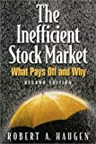 The Inefficient Stock Market - What Pays Off and Why