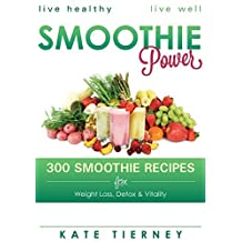 Smoothie Power: 300 Delicious Recipes for Weight Loss, Detox & Vitality by Kate Tierney (2013-02-27)