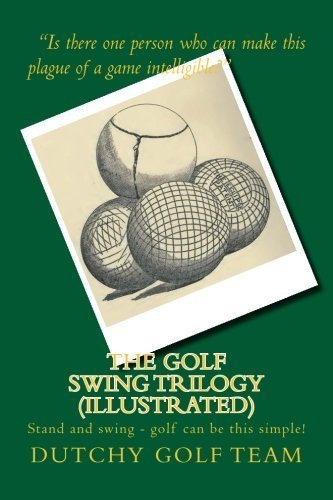 the-golf-swing-trilogy-illustrated-stand-and-swing-golf-can-be-this-simple-by-dutchy-golf-team-2012-