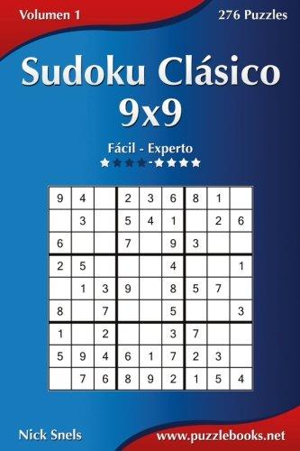Sudoku Clásico 9x9 - De Fácil a Experto - Volumen 1-276 Puzzles: Volume 1