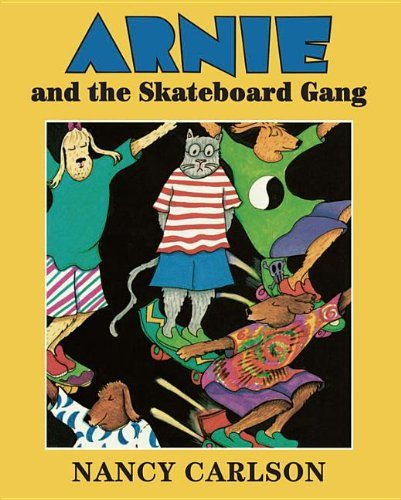 Arnie and the Skateboard Gang (Nancy's Neighborhood) by Nancy Carlson (1-Jan-2012) Paperback