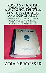 RUSSIAN - ENGLISH  DUAL-LANGUAGE BOOK of TWO RUSSIAN CLASSICS: CHEKHOV and GONCHAROV: Enjoy Reading Russian Classical Literature with Page-for-Page English Translation: Volume 1