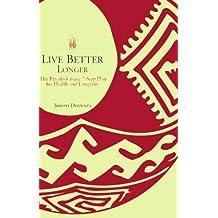 Live Better Longer: The Parcells Center 7-Step Plan for Health and Longevity: The Parcells Center Seven-step Plan for Health and Longevity by Joseph Dispenza (2001-01-02)