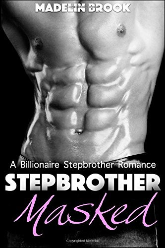 Stepbrother Masked: A Billionaire Stepbrother Romance