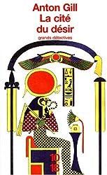 La cité du désir : Mystères égyptiens