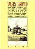 A. O. Barnabooth, ses œuvres complètes - Fermina Márquez - Enfantines - Beauté, mon beau souci... - Amants, heureux amants... - Mon plus secret conseil... Livre Pdf/ePub eBook