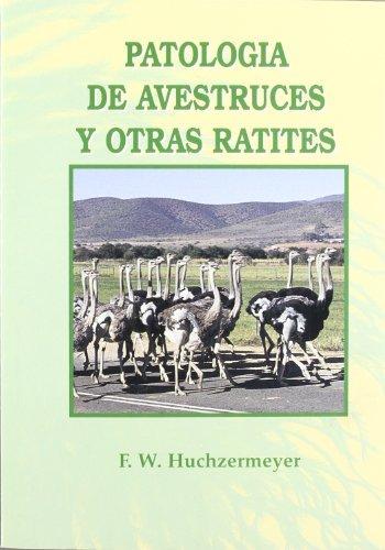 Patologíadeavestrucesyotrasratites por F. W. Huchzermeyer