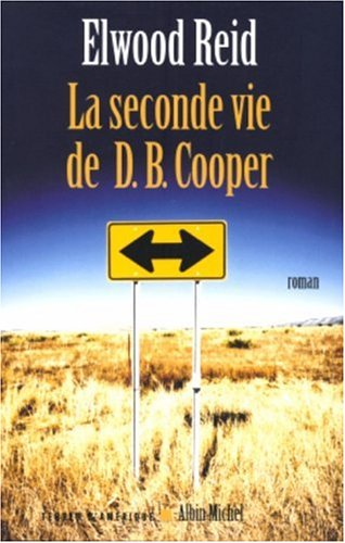 Seconde Vie de D.B. Cooper (La) (Collections Litterature) par Elwood Reid