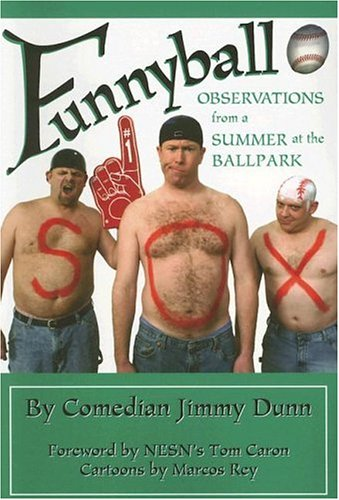 Funnyball: Observations from a Summer at the Ballpark por Jimmy Dunn
