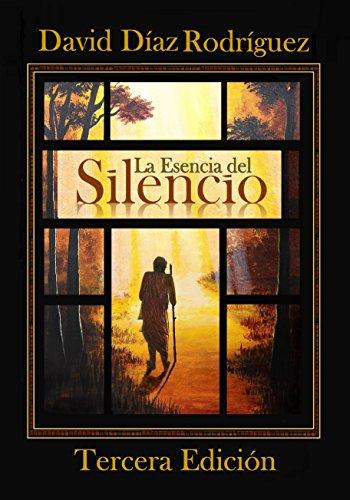 La Esencia del Silencio: Tu Ser...más allá del ruido del ego (Spanish Edition)