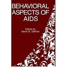 [(Behavioral Aspects of AIDS)] [Author: David G. Ostrow] published on (September, 1990)
