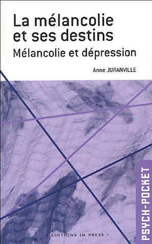 La mélancolie et ses destins : Mélancolie et dépression