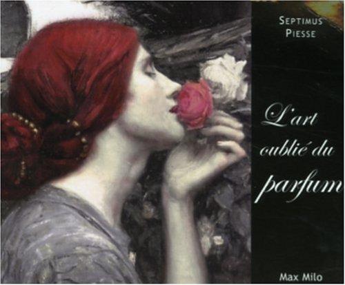 ART OUBLIE DU PARFUM par SEPTIMUS PIESSE