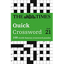 The Times Quick Crossword Book 21: 100 General Knowledge Puzzles from The Times 2 (Times Mind Games)