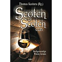 Scotch as Scotch can: Hochprozentige Whisky-Krimis (KBV-Krimi)
