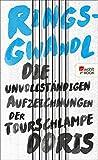 Georg Ringsgwandl ´Die unvollständigen Aufzeichnungen der Tourschlampe Doris´ bestellen bei Amazon.de