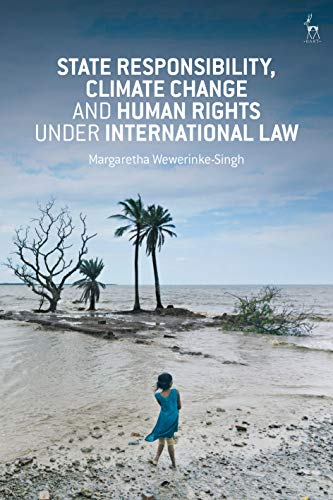 State Responsibility, Climate Change and Human Rights under International Law (English Edition)