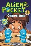 Alien in my Pocket #5: Ohm Vs Amp