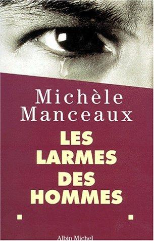 Larmes Des Hommes (Les) (Critiques, Analyses, Biographies Et Histoire Litteraire)