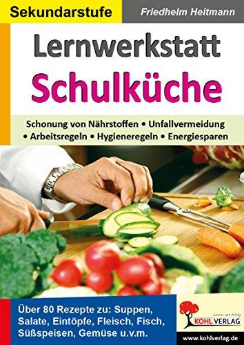 Lernwerkstatt Schulküche: Theorie, Praxis und zahlreiche Rezepte für den Hauswirtschaftsunterricht Kohl-rezepte