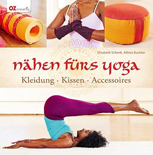 Preisvergleich Produktbild Nähen fürs Yoga: Kleidung - Kissen - Accessoires