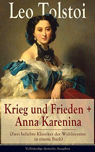 Karenina Anna Kindle-bücher, (Krieg und Frieden + Anna Karenina (Zwei beliebte Klassiker der Weltliteratur in einem Buch) - Vollständige deutsche Ausgaben)