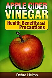 Apple Cider Vinegar: Health Benefits and Precautions