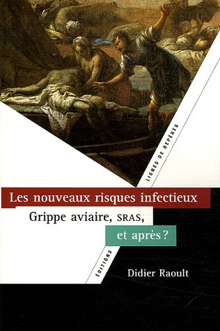 Les nouveaux risques infectieux : SRAS, grippe aviaire, et après ?