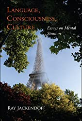 Language, Consciousness, Culture: Essays on Mental Structure (Jean Nicod Lectures) by Ray S. Jackendoff (2009-01-23)