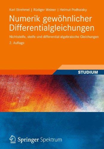Numerik gewöhnlicher Differentialgleichungen: Nichtsteife, steife und differential-algebraische Gleichungen
