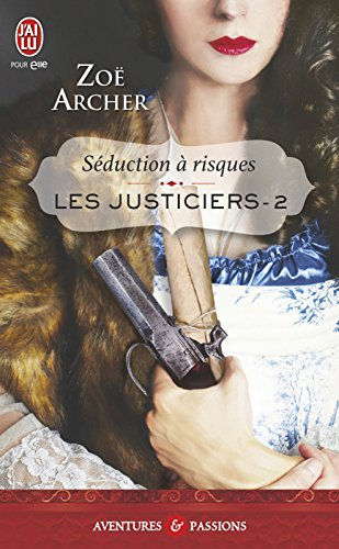 Les justiciers (Tome 2) - Séduction à risques por Zoë Archer