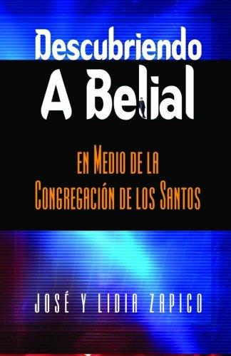 Descubriendo a Belial en Medio de la Congregación de los Santos