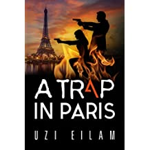 A Trap in Paris: A Breathtaking Thriller to Keep You Guessing How Much of it is Real... (International Espionage Book 2)