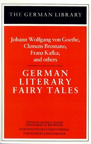 German Literary Fairy Tales: Johann Wolfgang von Goethe, Clemens Brentano, Franz Kafka, and others (German Library) (1983-09-01)