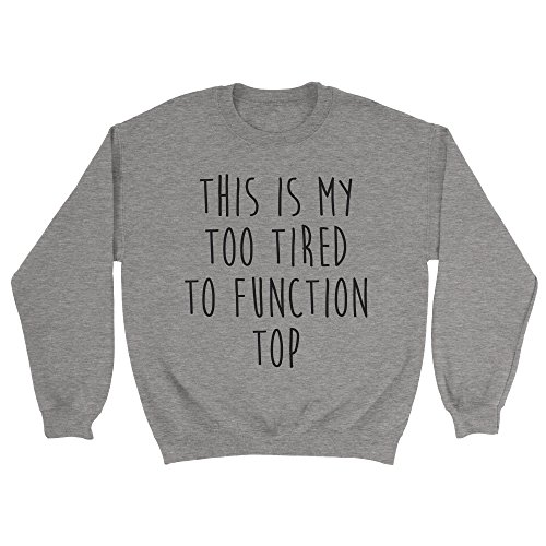 too-tired-to-function-sweatshirt-funny-quote-slogan-top-jumper-gift-womens-sports-grey-l
