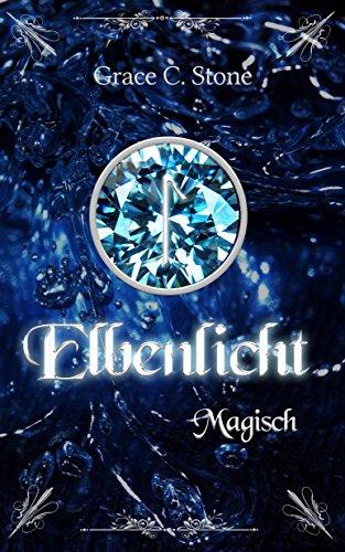 Elbenlicht: Magisch (Elbenlicht-Saga 3)
