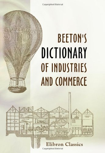 Beeton's Dictionary of Industries and Commerce