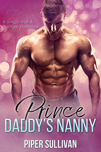 Prince Daddy's Nanny: A Single Dad & A Virgin Romance (English Edition)