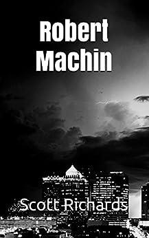 Robert Machin (Beeches Book 1) (English Edition) par [Richards, Scott]