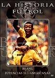 Historia Del Futbol: Brasil Y Potencias Sudamerica [Reino Unido] [DVD]
