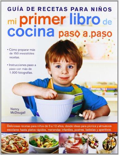 Mi Primer Libro de Cocina Paso a Paso: Guía de Recetas para Niños (Cocina Esencial) por Nancy McDougall