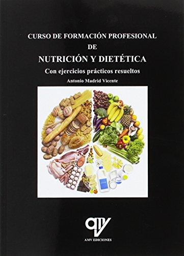 Curso de formación profesional de nutrición y dietética por Antonio Madrid Vicente