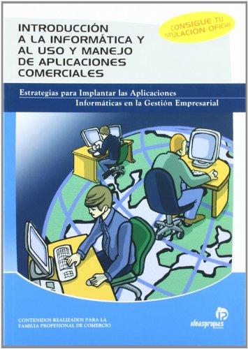 Introducción a la informática y al uso y manejo de aplicaciones comerciales (Comercio y marketing) por Ana M.ª Villar Varela